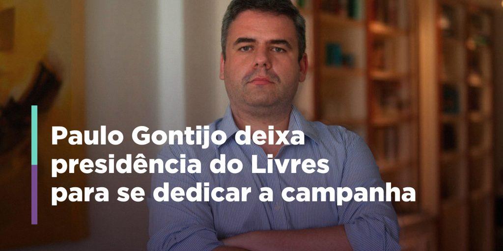 Paulo Gontijo deixa presidência do Livres para se dedicar à campanha