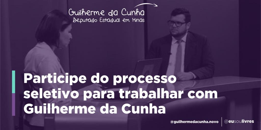 Participe da seleção para trabalhar com Guilherme da Cunha