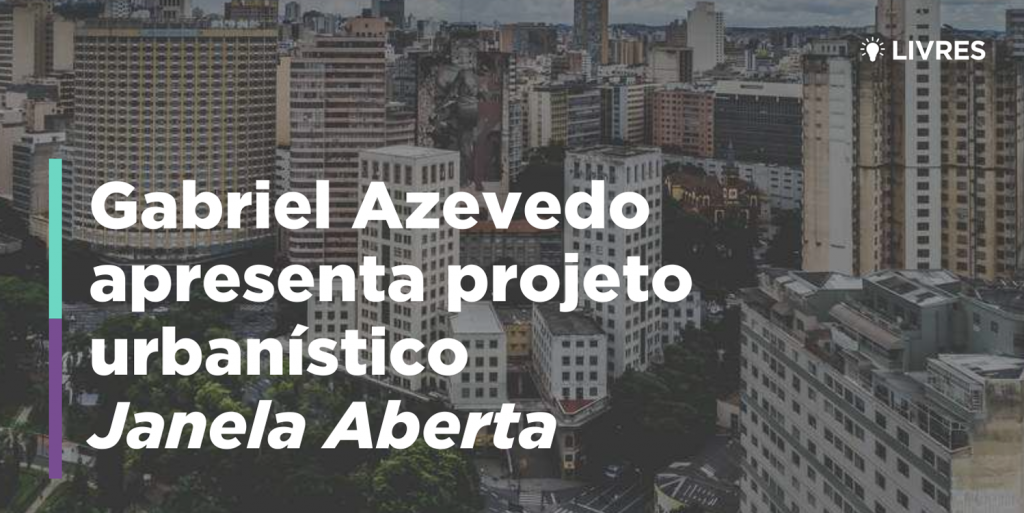 Gabriel Azevedo apresenta projeto urbanístico Janela Aberta