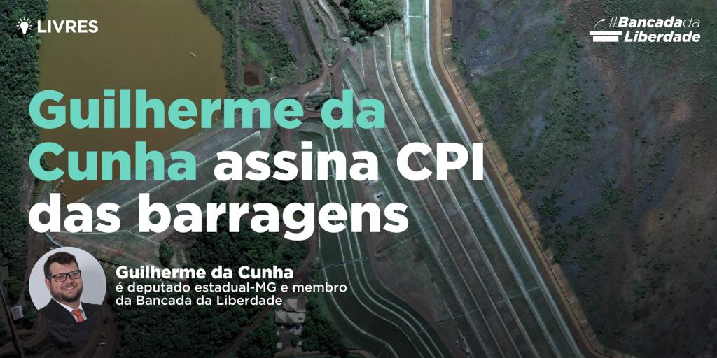 Guilherme da Cunha assina CPI das barragens
