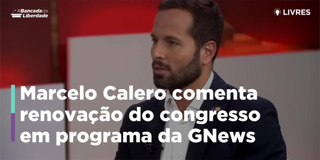Marcelo Calero participa de GloboNews Política sobre renovação