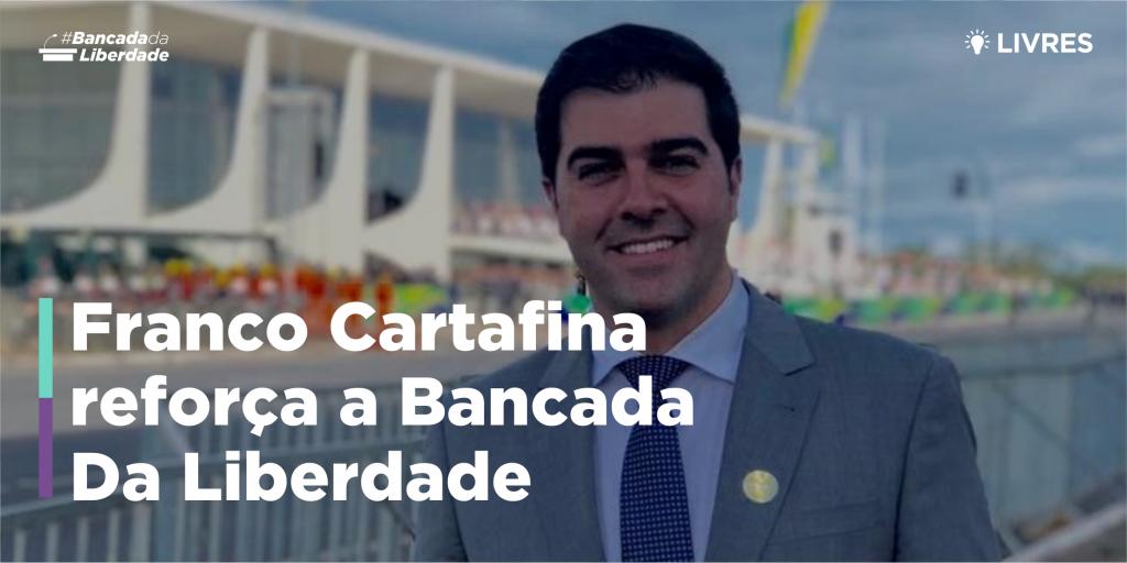 Franco Cartafina se associa ao Livres e reforça Bancada da Liberdade