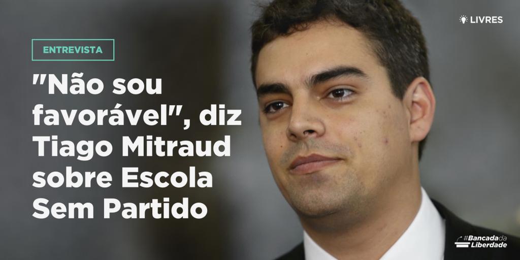 """""""Não sou favorável"""", diz Tiago Mitraud sobre Escola Sem Partido"""