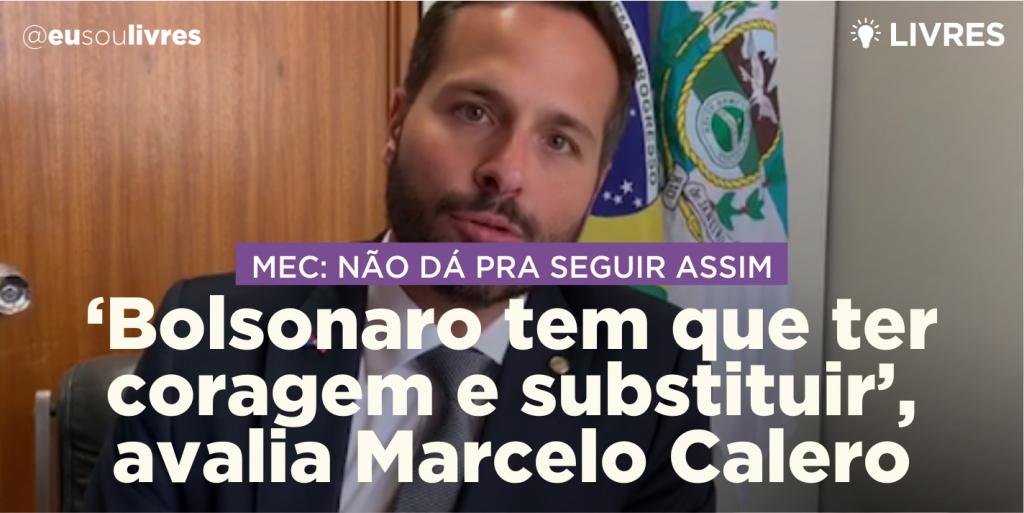 """""""Bolsonaro tem que ter coragem e substituir o ministro rápido"""", avalia Calero"""