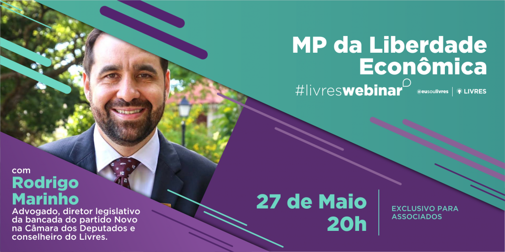 Rodrigo Marinho fala sobre MP da Liberdade Econômica no LivresWebinar