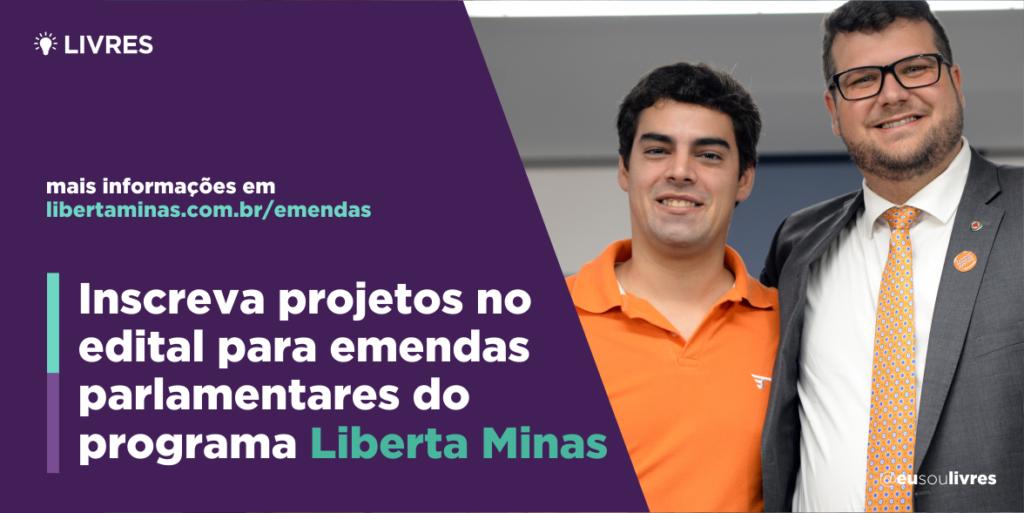 Inscreva projetos no edital para emendas parlamentares do programa Liberta Minas