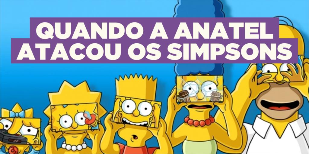 A pitoresca história de quando a Anatel atacou Os Simpsons