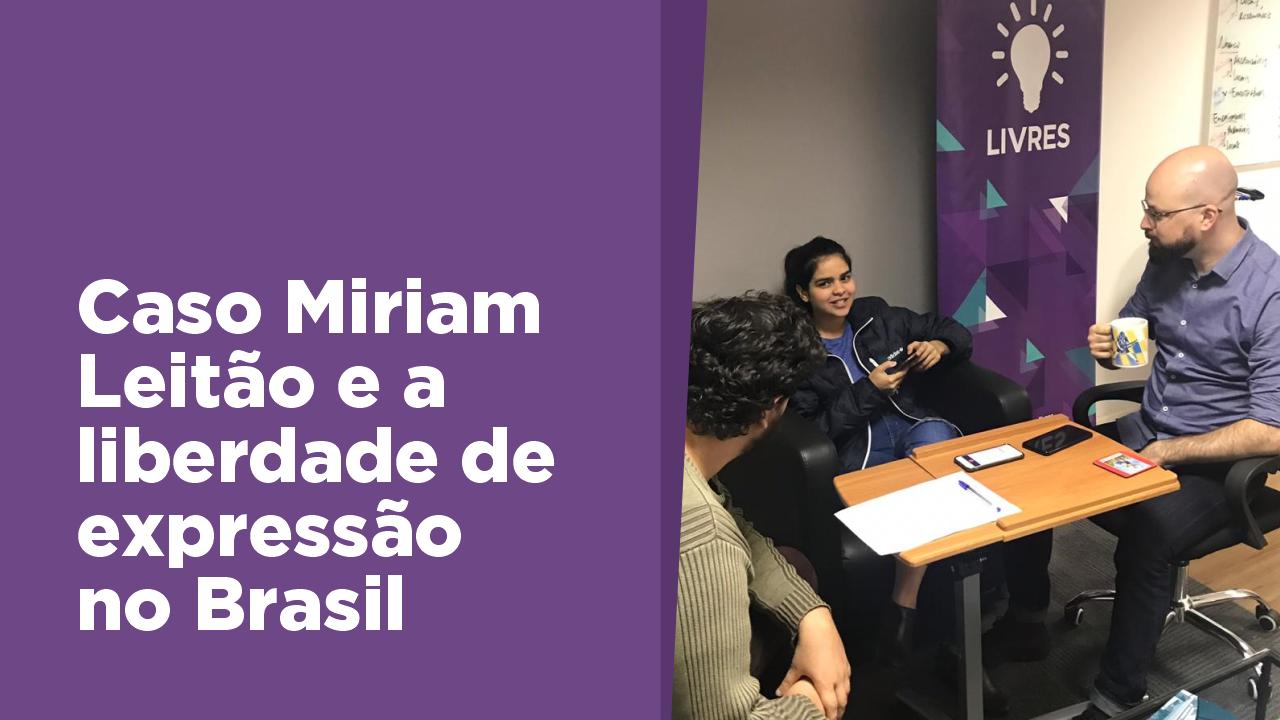 Liberdade de expressão no Brasil e o caso Miriam Leitão
