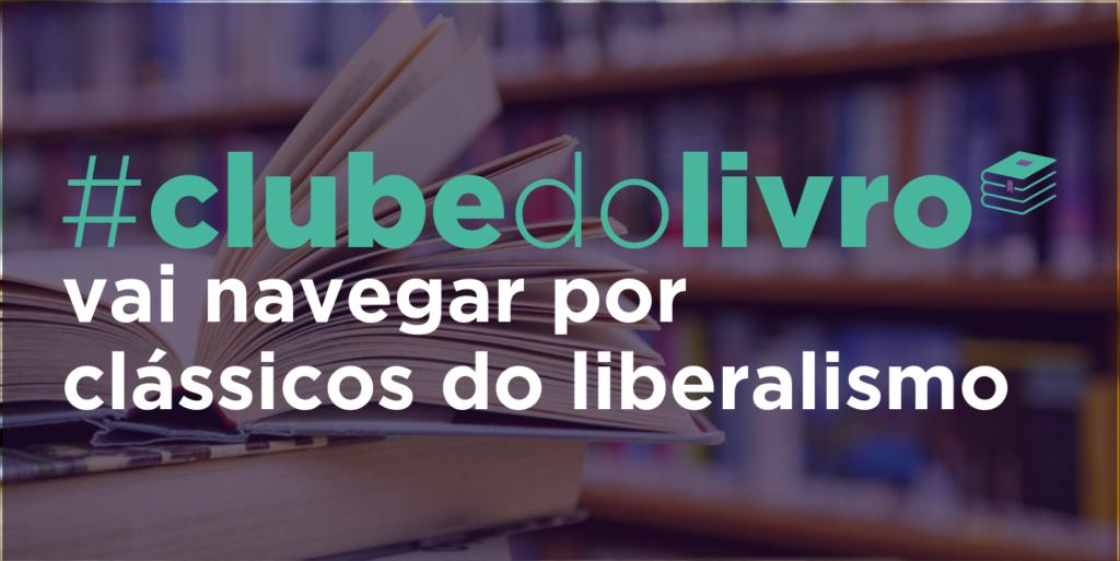 Clube do Livro vai navegar por clássicos do liberalismo