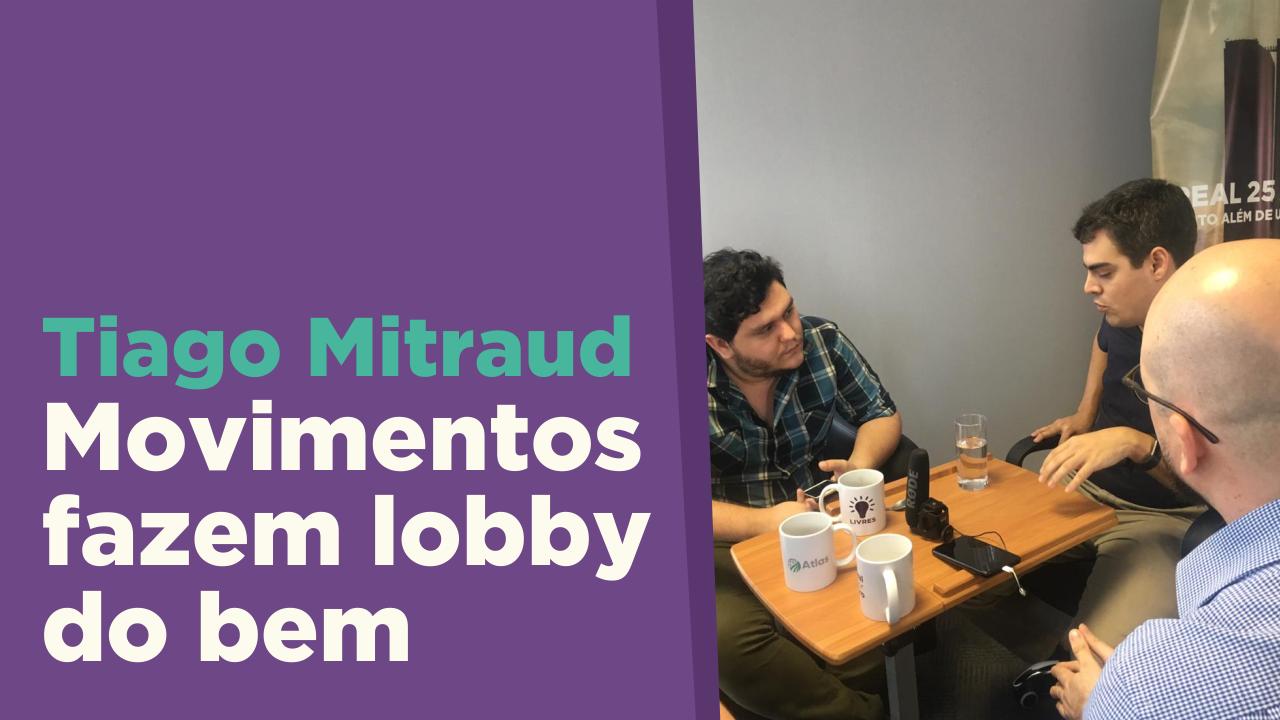 Tiago Mitraud: movimentos fazem lobby do bem