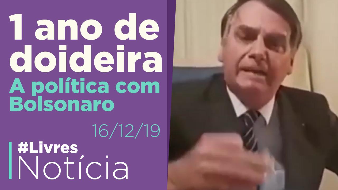 1 ano de governo Bolsonaro – Parte 1: Balanço da política