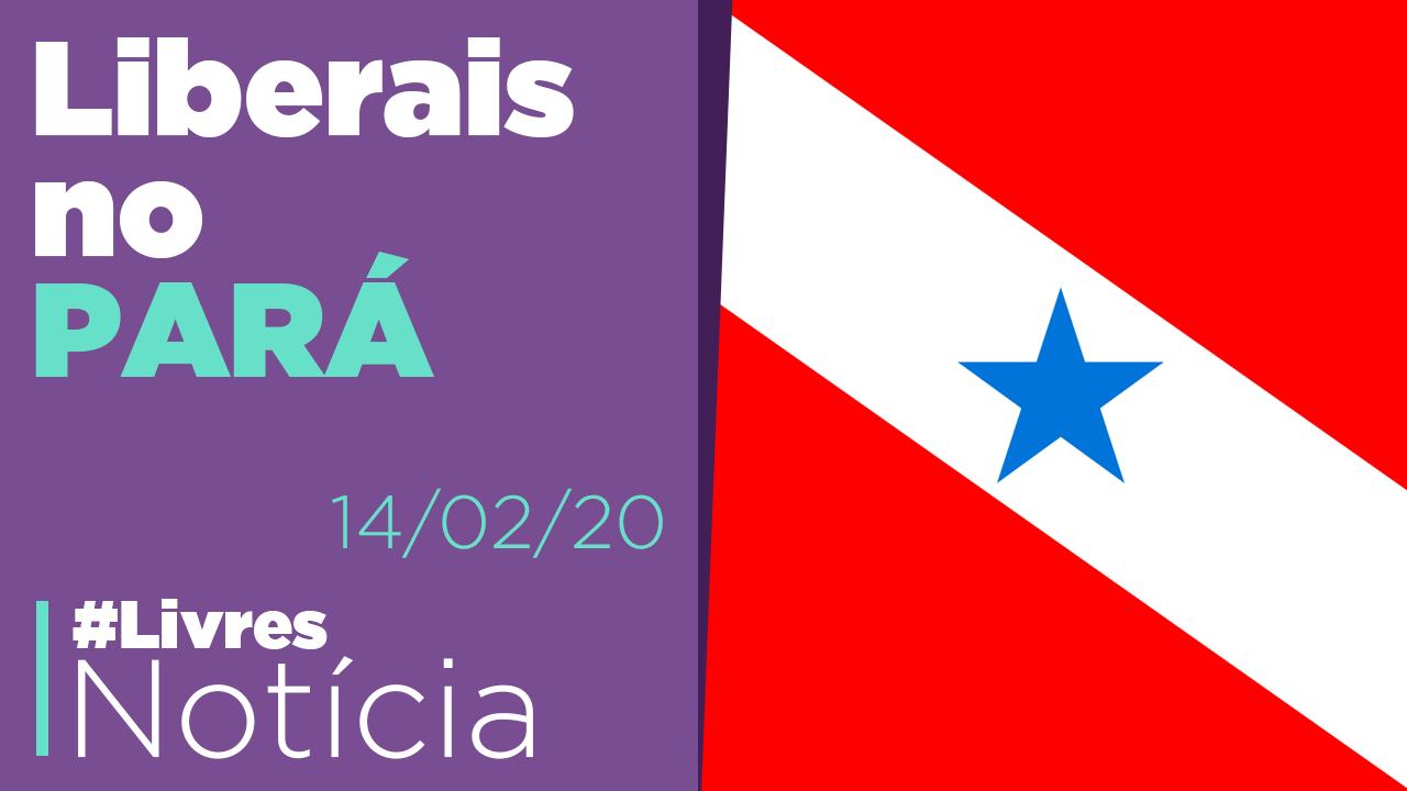 O liberalismo está crescendo no Pará