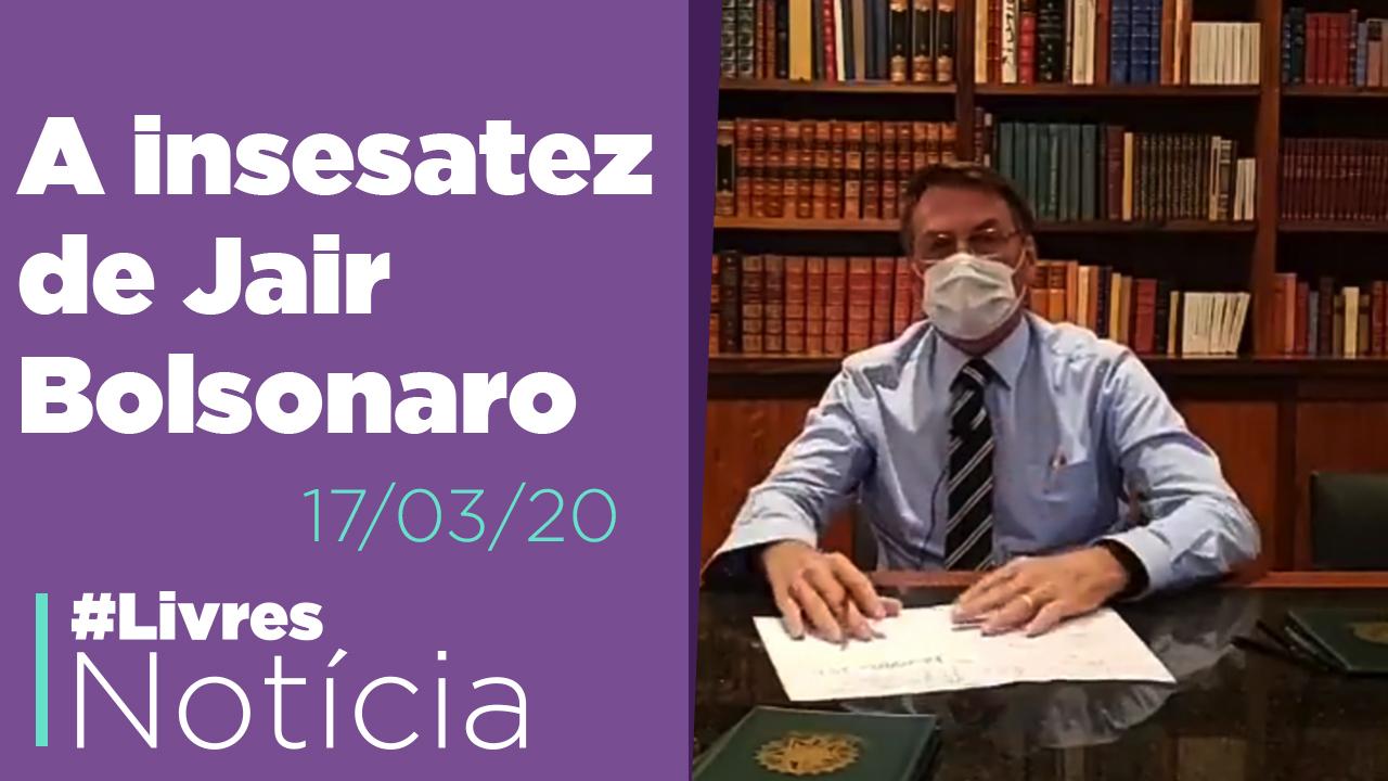 Bolsonaro é incapaz de liderar a luta contra o Corona