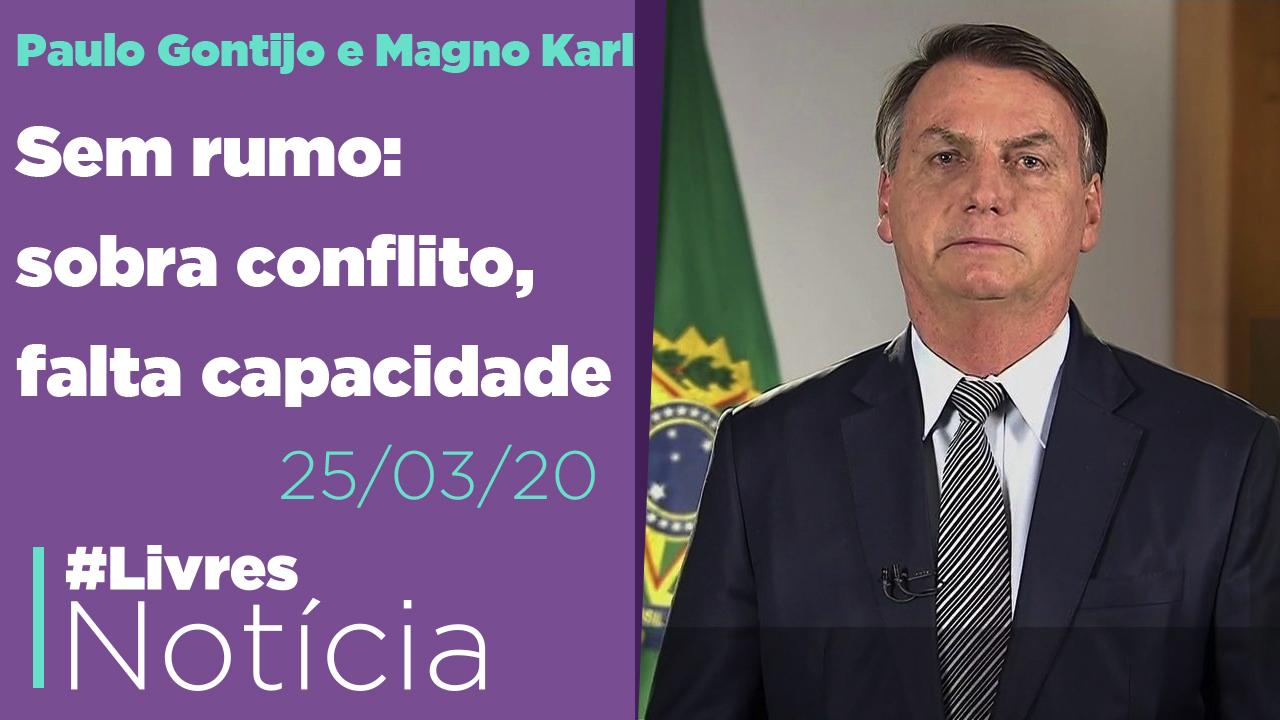 Incapaz, Bolsonaro dobra aposta na irresponsabilidade