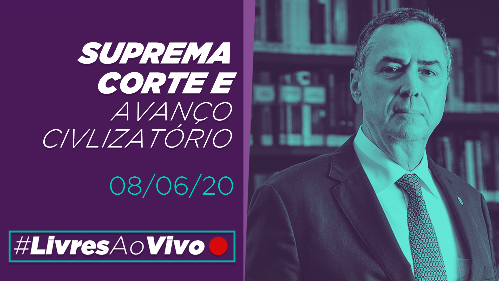 Luís Roberto Barroso:  Suprema corte e avanço civilizatório