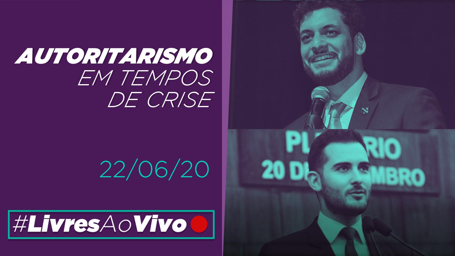 Raphael Lima e Giuseppe Riesgo: Autoritarismo em tempos de crise