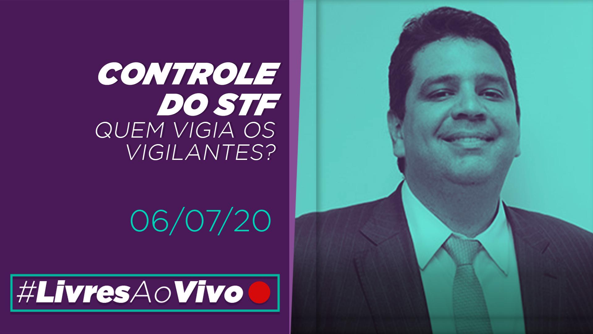 Controle do STF: Quem vigia os vigilantes?