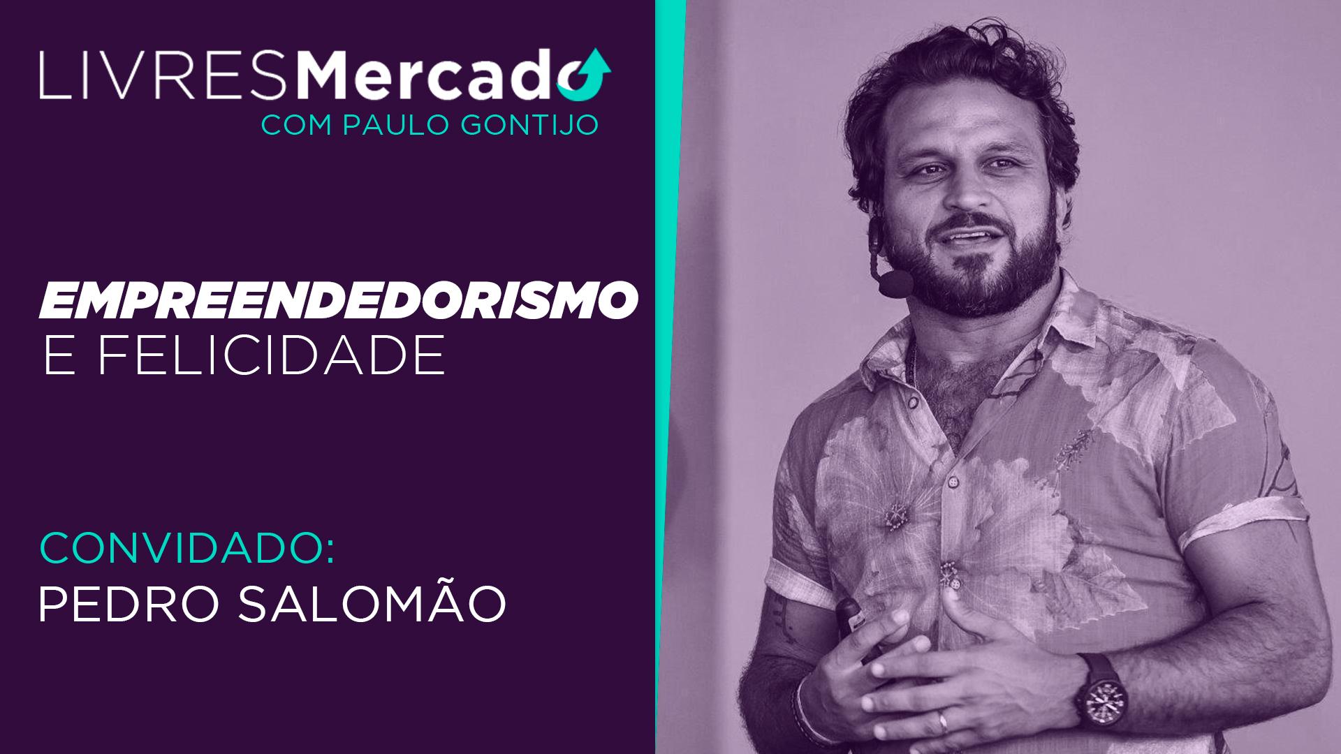 Livres Mercado | Pedro Salomão: Empreendedorismo e Felicidade