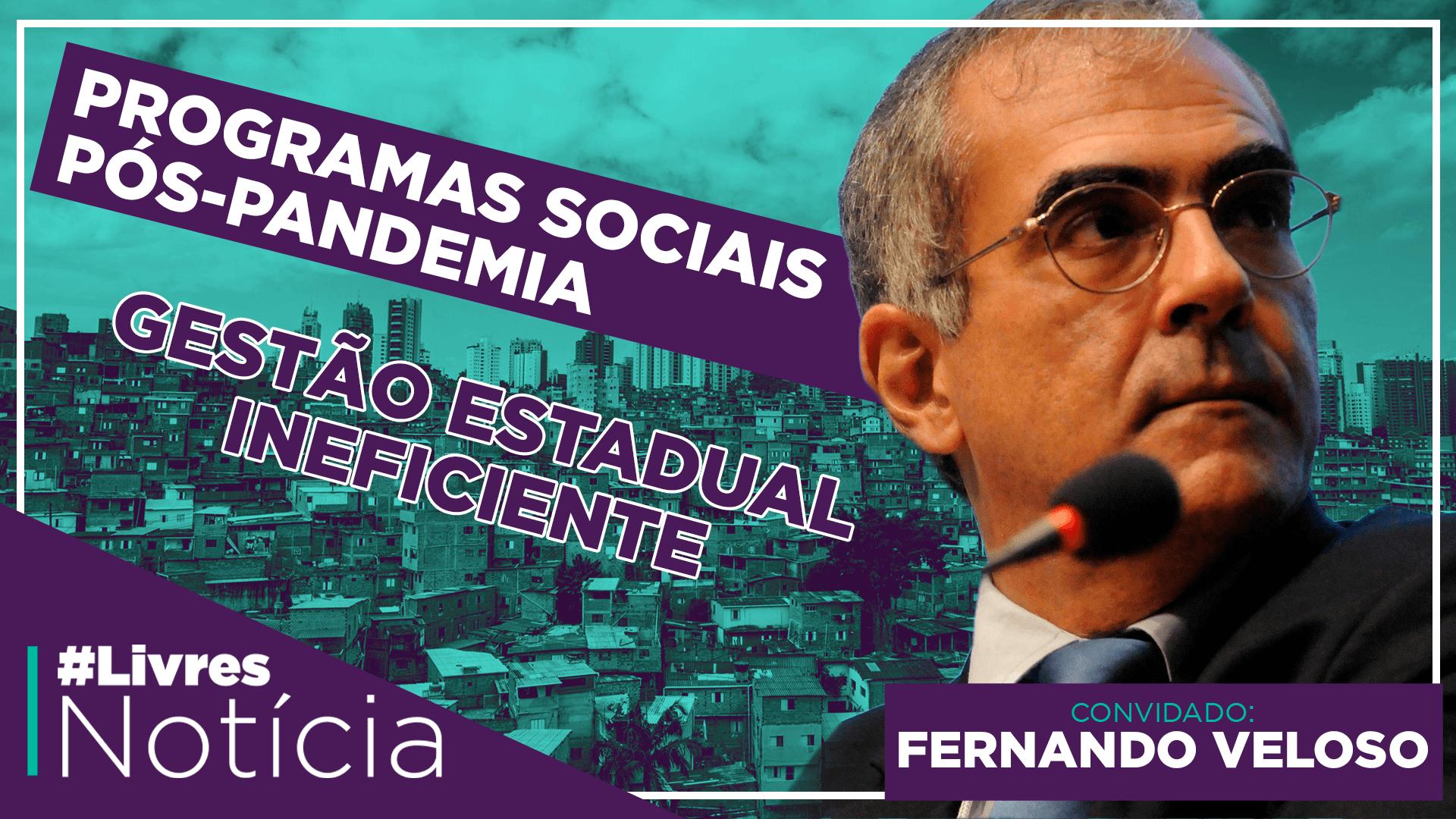 Políticas sociais para o Brasil pós-pandemia | LivresNotícia com Fernando Veloso – AO VIVO – 17/09