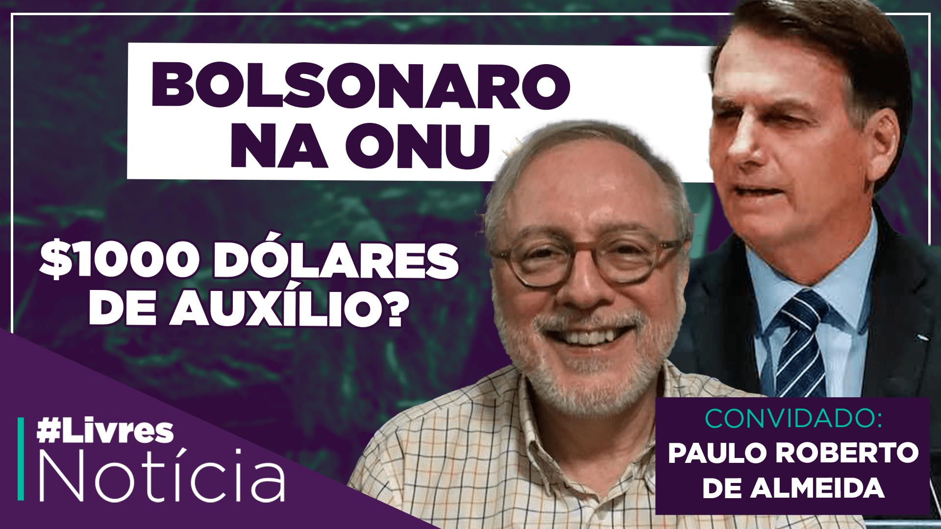 O discurso de Bolsonaro na ONU | LivresNotícia com Paulo Roberto de Almeida AO VIVO – 22/09/2020