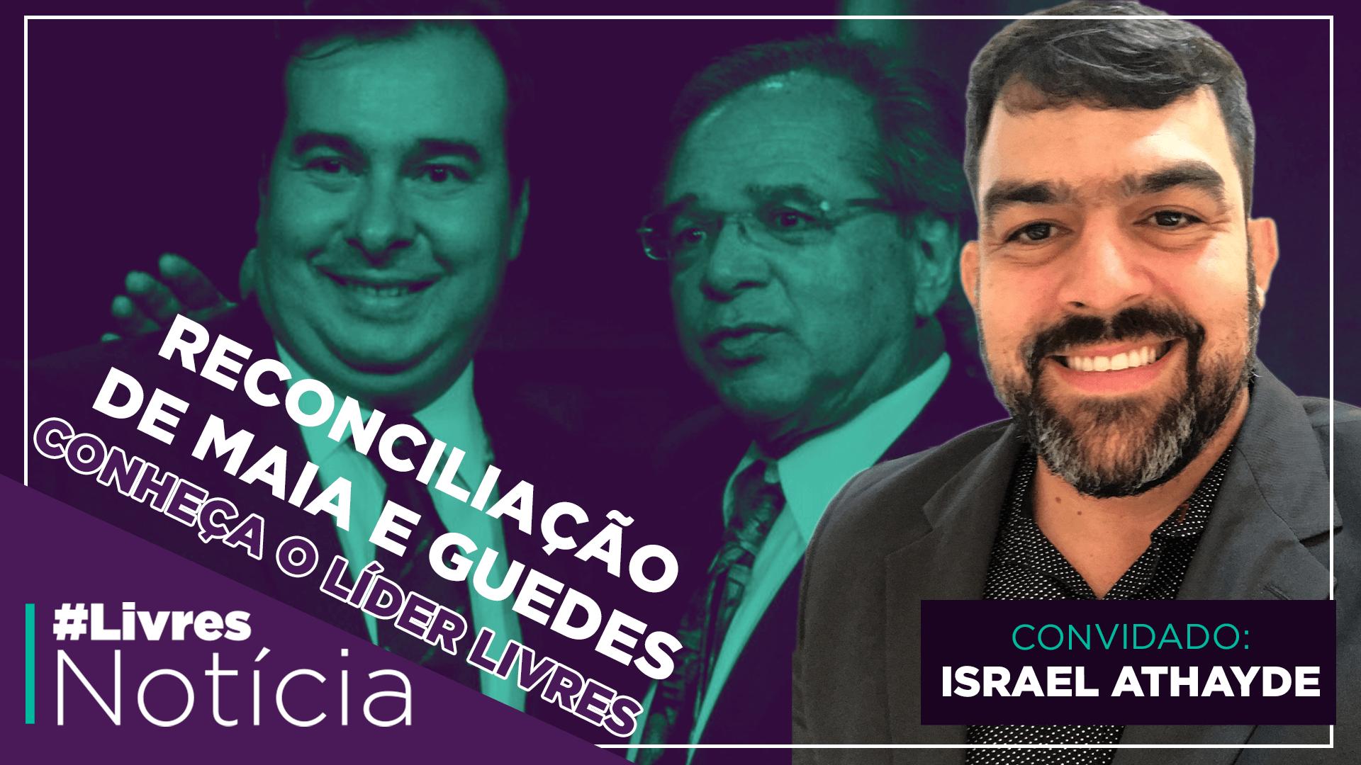 Rodrigo Maia e Paulo Guedes fazem as pazes | LivresNotícia AO VIVO – 06/10 – com  Israel Athayde