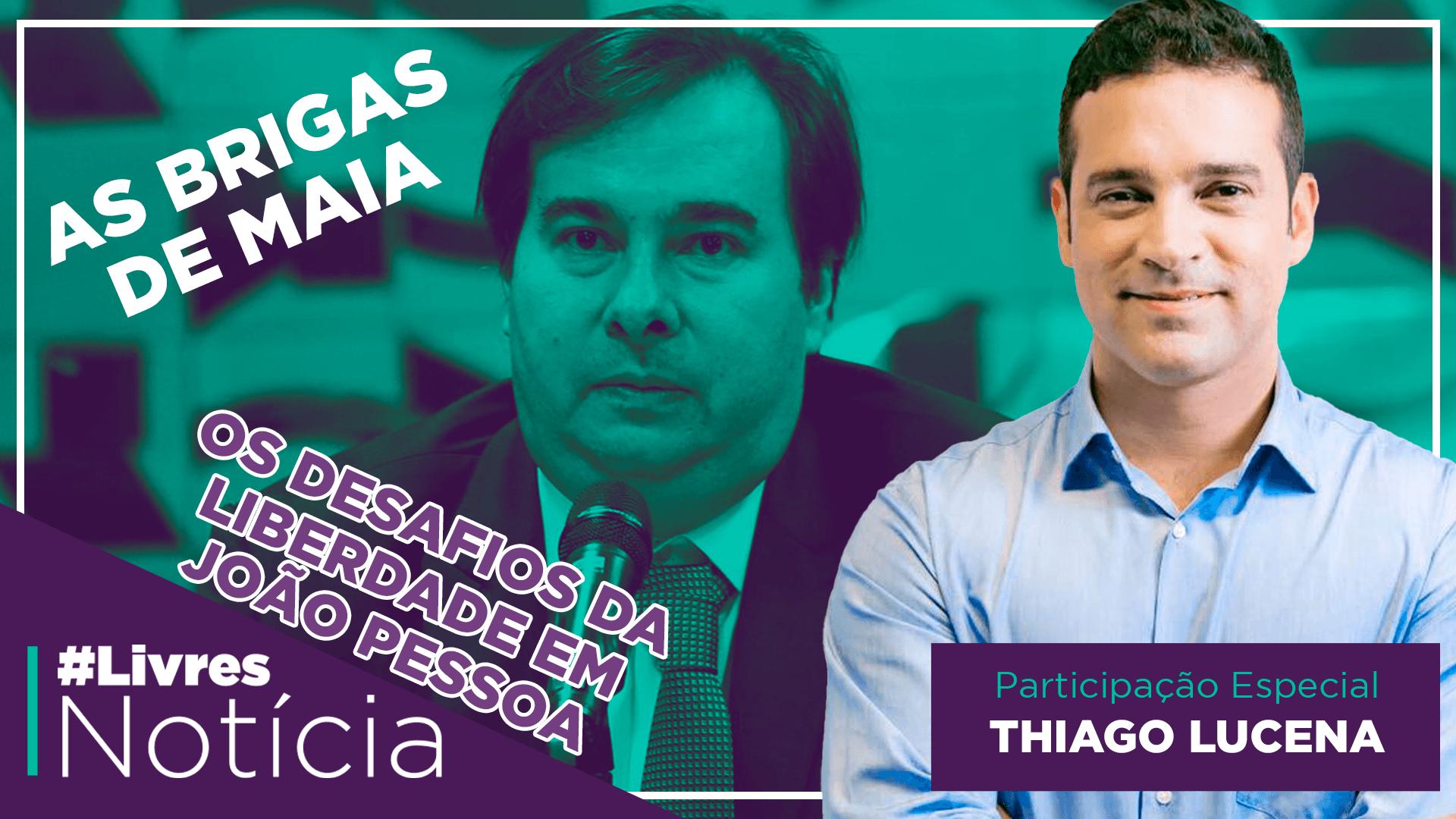 As brigas de Maia e os desafios da liberdade em João Pessoa (PB) | LivresNotícia AO VIVO – 29/10