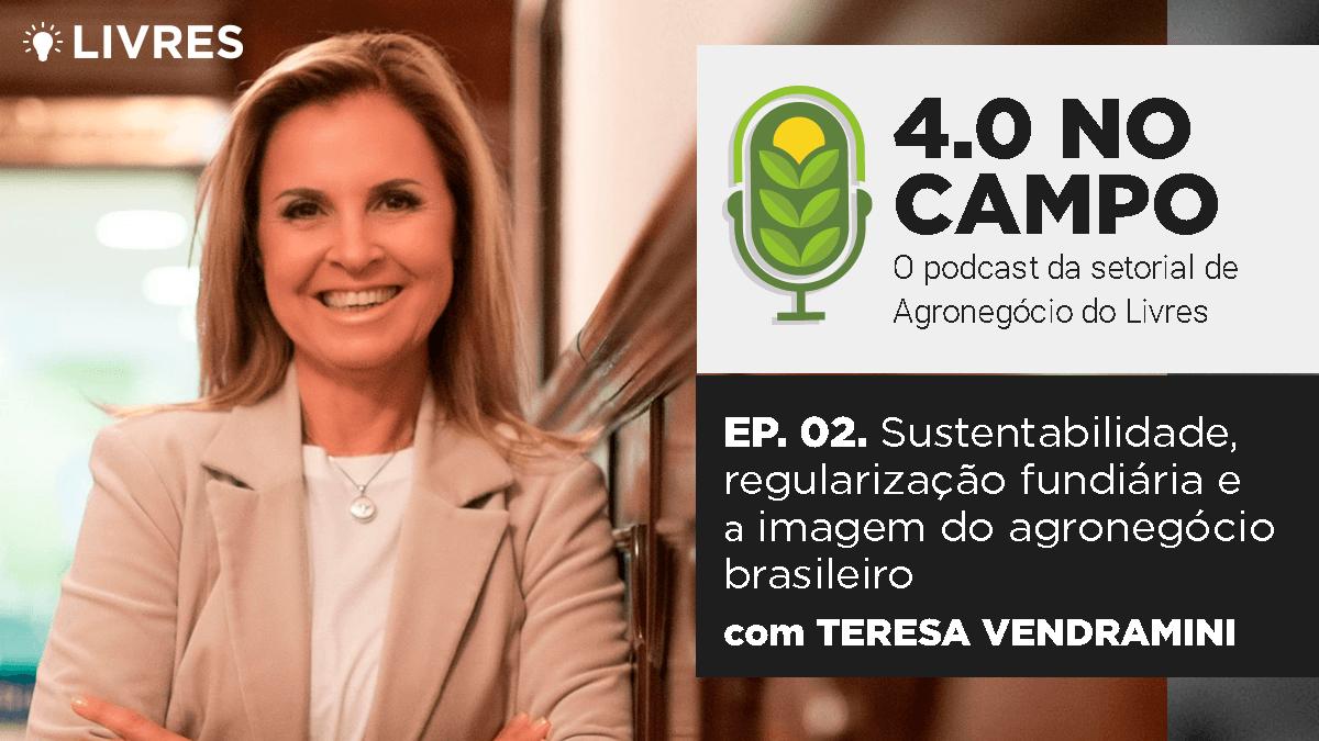 4.0 no campo: Teresa Vendramini