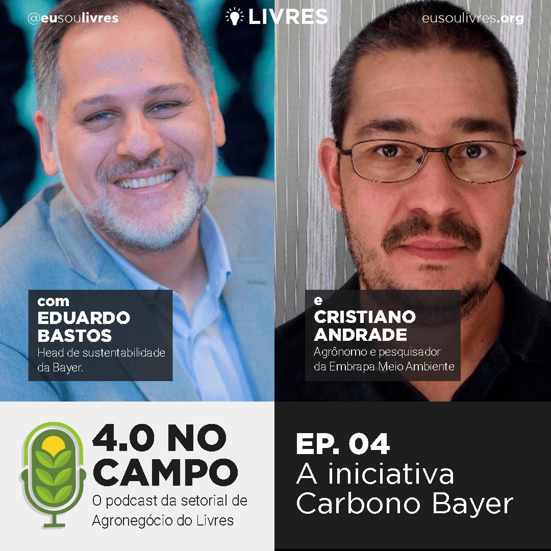 4.0 no Campo: Eduardo Bastos e Cristiano Andrade