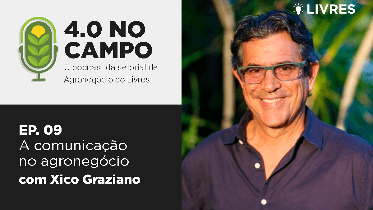 4.0 no Campo: Xico Graziano