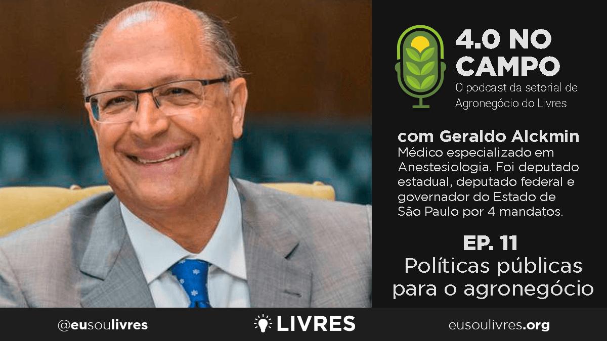 4.0 no Campo: Geraldo Alckmin
