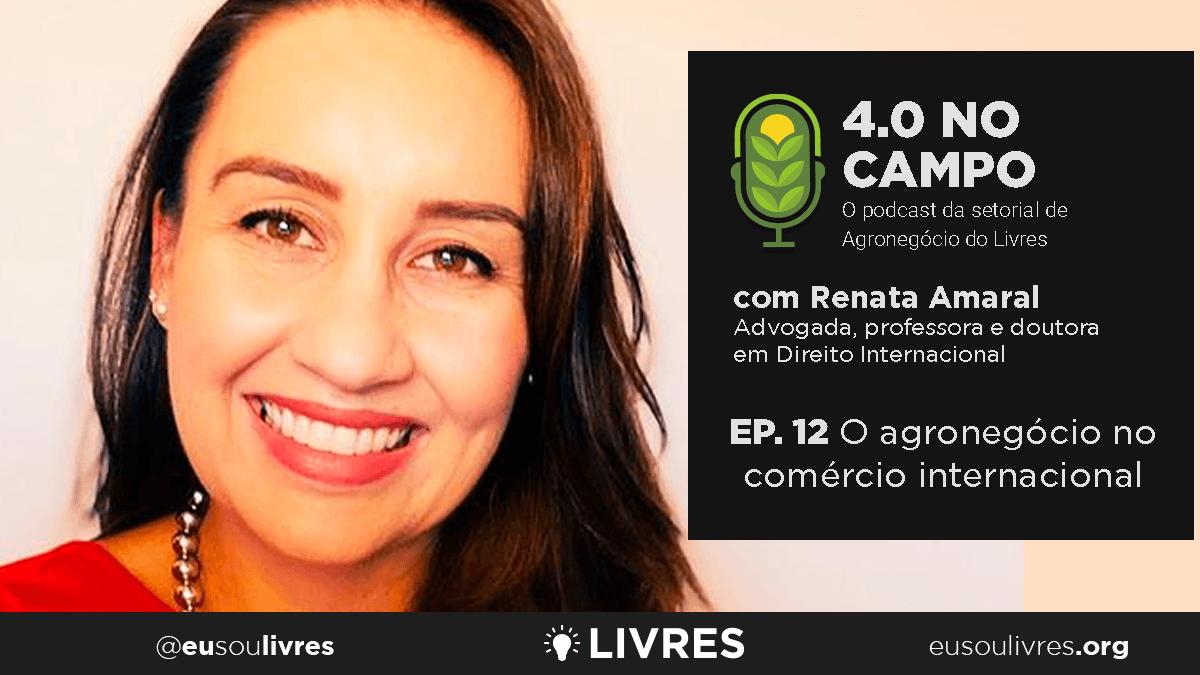 4.0 no Campo: Renata Amaral