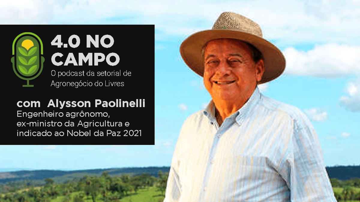 4.0 no Campo: Alysson Paolinelli
