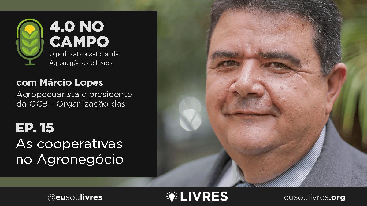 4.0 no Campo: Márcio Lopes