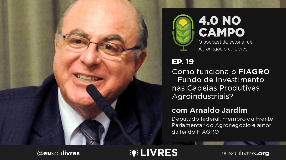 4.0 no Campo: Deputado Arnaldo Jardim