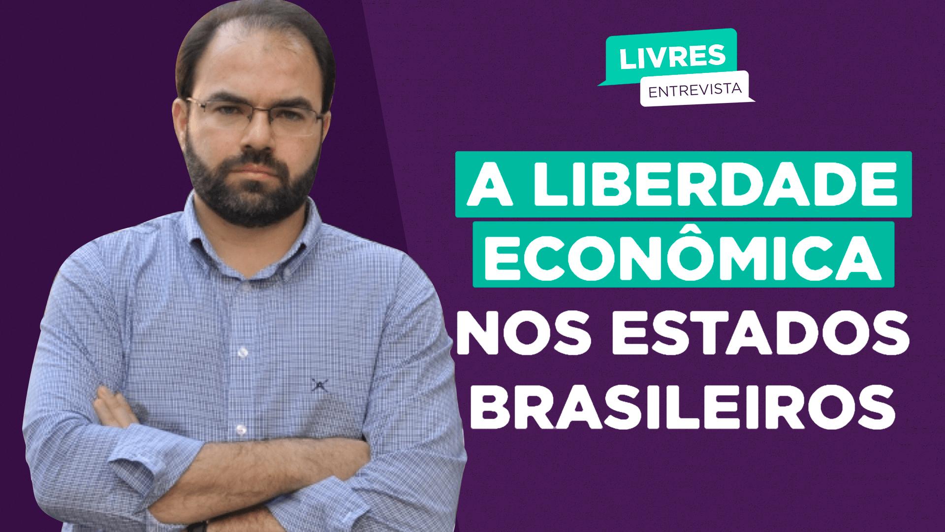 A liberdade econômica nos estados brasileiros
