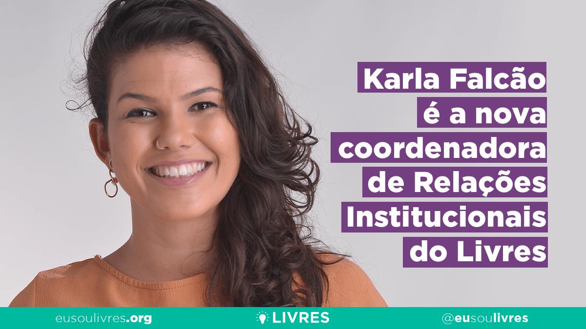 Karla Falcão é a nova coordenadora de Relações Institucionais do Livres