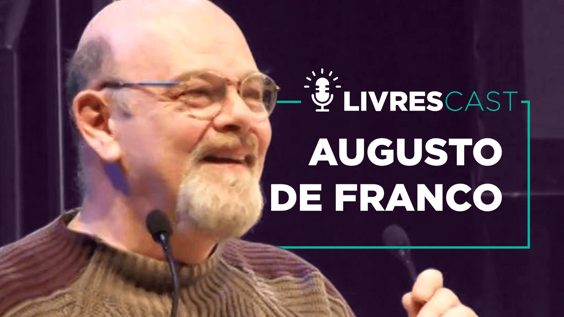 LivresCast – Democracia e populismo, com Augusto de Franco