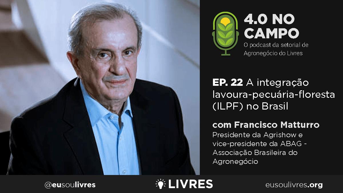4.0 no Campo: Francisco Matturro