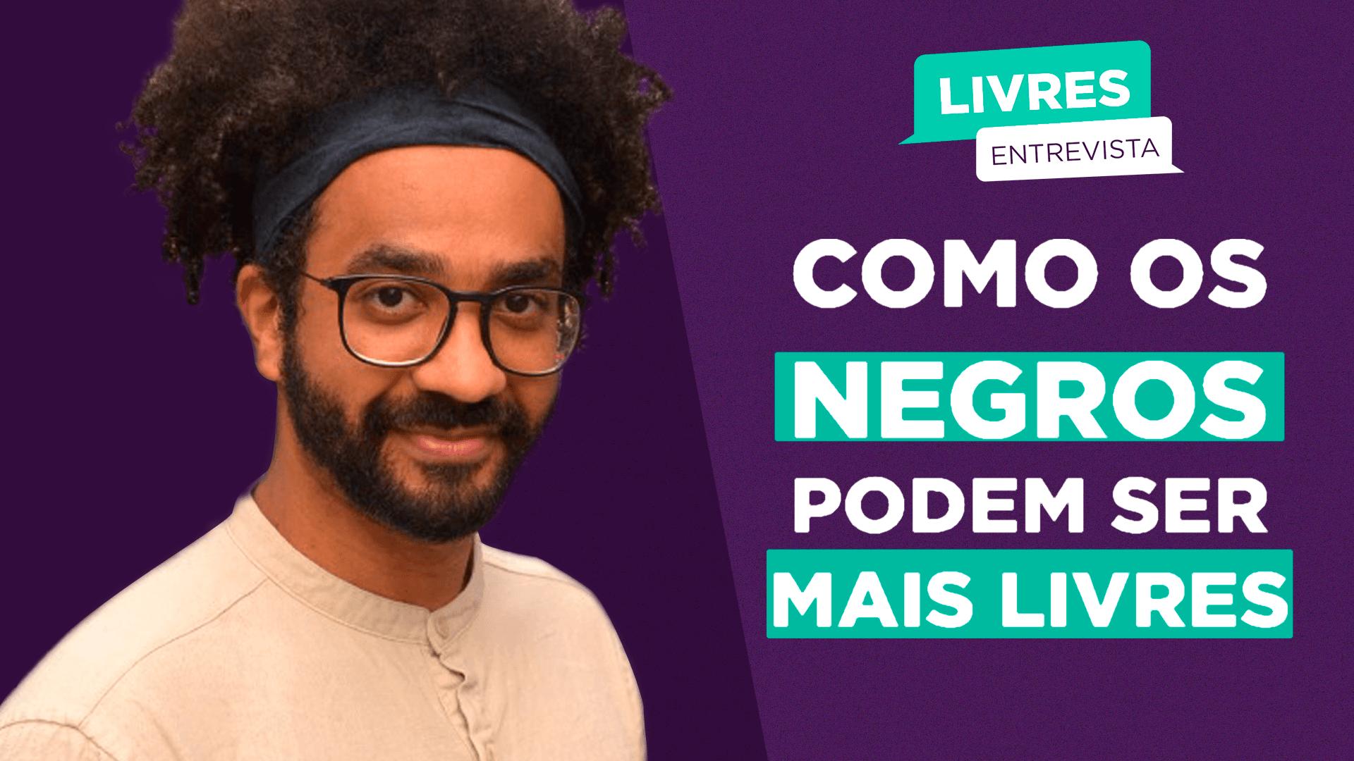 Michael França: Desafios para a liberdade dos negros brasileiros