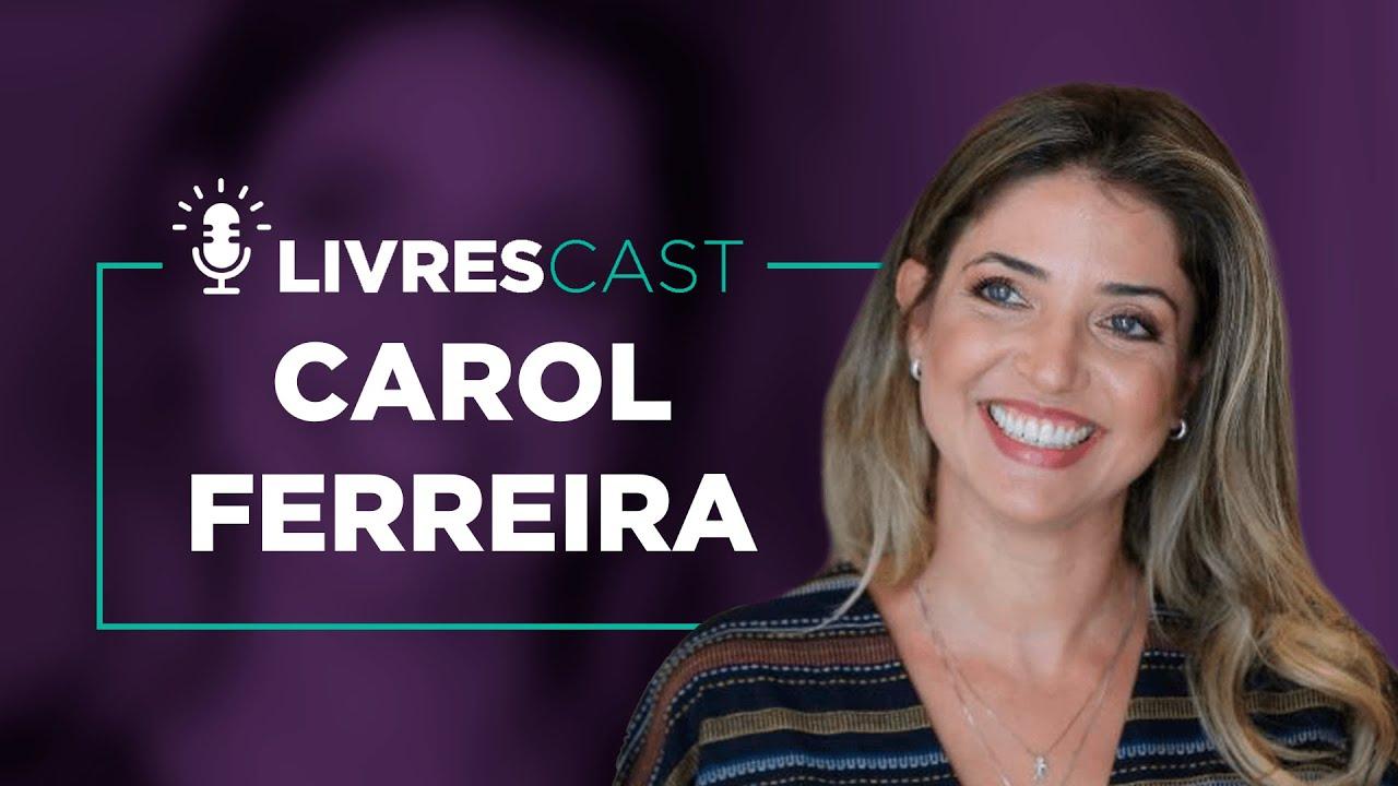 LivresCast – A liberdade e o desenvolvimento infantil, com Carol Ferreira