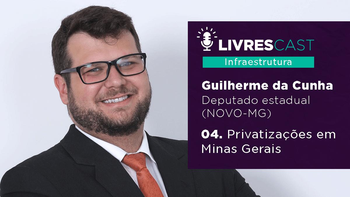 LivresCast Infra: Deputado Guilherme da Cunha
