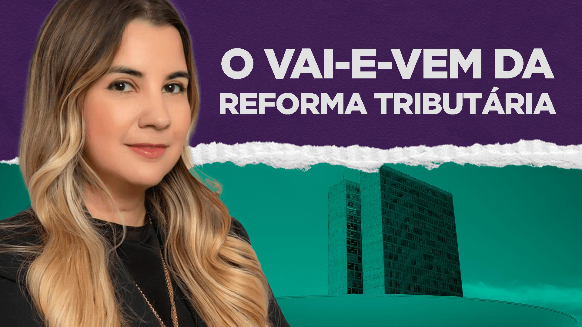 O VAI-E-VEM DA REFORMA TRIBUTÁRIA – LivresCast com Maria Carolina Gontijo