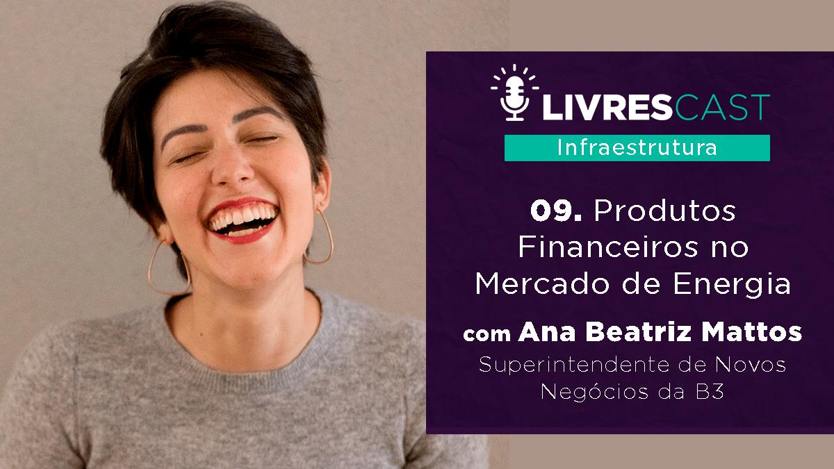 LivresCast Infra: Ana Beatriz Mattos