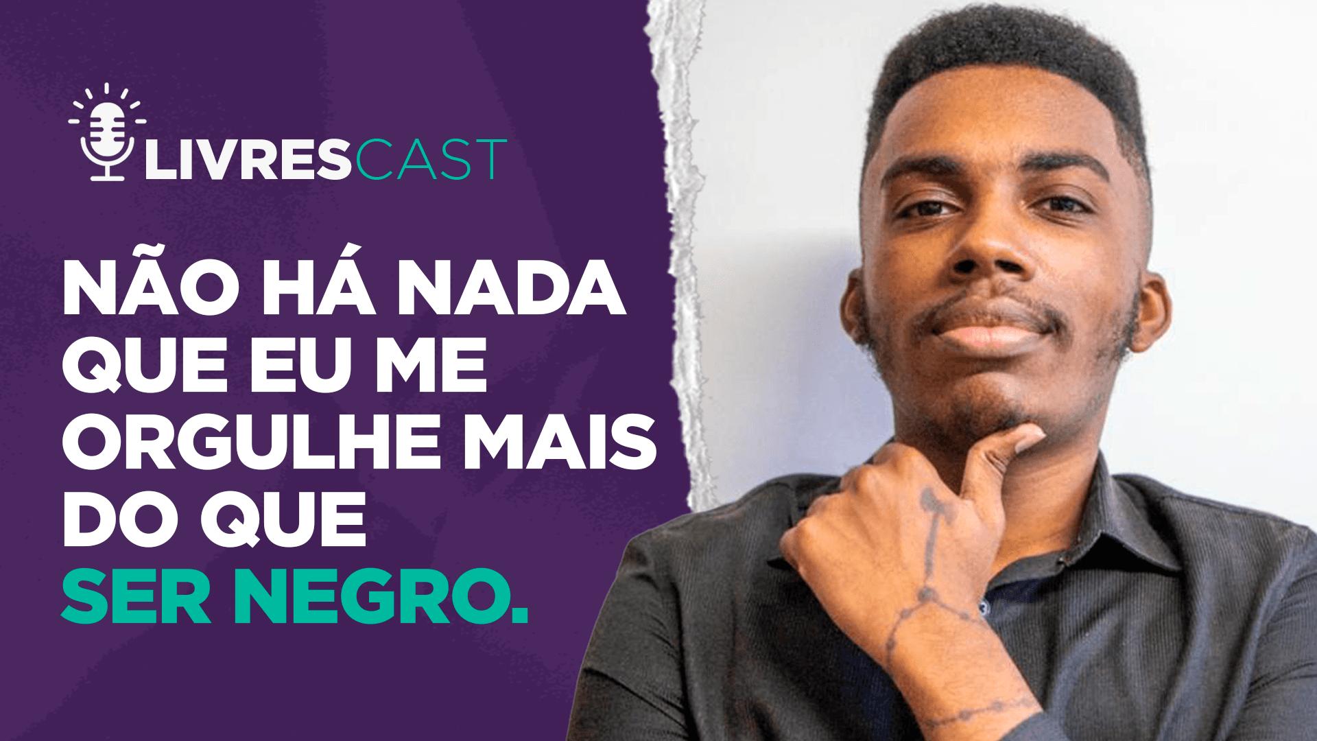 ELE ESTÁ COMBATENDO O RACISMO NA UFRGS   LivresCast com Jota Júnior